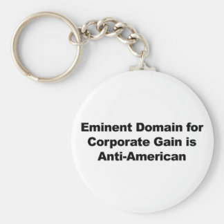 Eminent Domain for Corporate Gain is Anti-American Key Ring