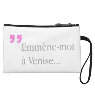Emmene-moi a Venise Lovers French wishes Min C Wristlet