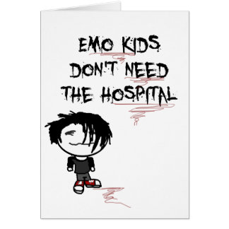 emo kids don't need the hospital greeting card