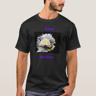 Emo!, not Emu T-Shirt