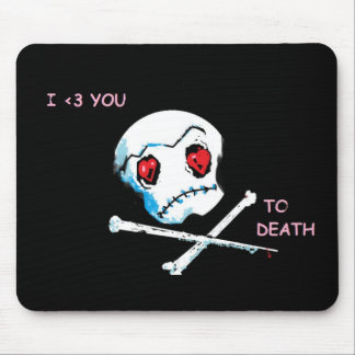 "Emo Skulls & Hearts : ""I love you death"" accessory Mousepads"