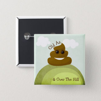 Emoji Old As Poop & Over The Hill Birthday Button