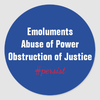 Emoluments Abuse of Power Obstruction Resist Classic Round Sticker