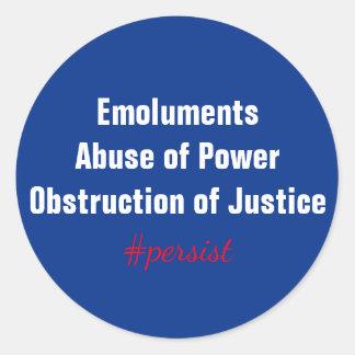 Emoluments Abuse of Power Obstruction Resist Round Sticker