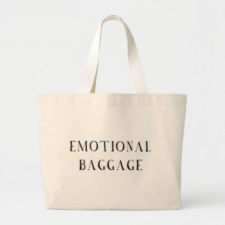 Emotional Baggage Large Tote Bag