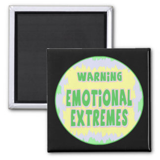 Emotional Extremes Funny T-shirts Gifts Square Magnet