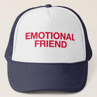 EMOTIONAL FRIEND fun slogan trucker hat