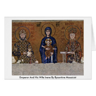 Emperor And His Wife Irene By Byzantine Mosaicist Card