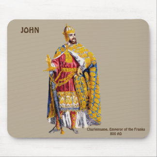 Emperor Charlemagne ~ Personalised for JOHN ~ Mouse Pad