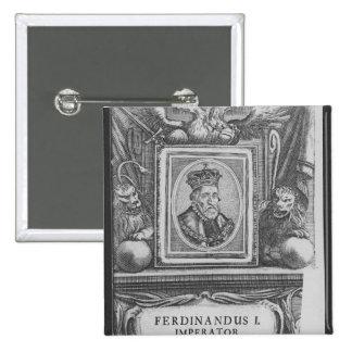 Emperor Ferdinand I King of Bohemia Button