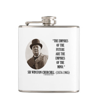 Empires Of The Future Are The Empires Of The Mind Hip Flask