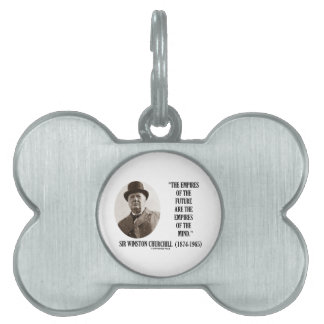 Empires Of The Future Are The Empires Of The Mind Pet Name Tag