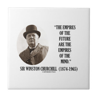 Empires Of The Future Are The Empires Of The Mind Small Square Tile