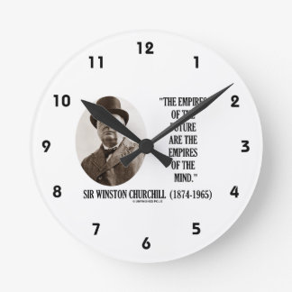 Empires Of The Future Are The Empires Of The Mind Wallclocks