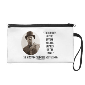 Empires Of The Future Are The Empires Of The Mind Wristlet Clutches