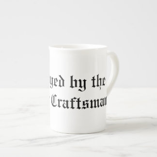 Employed by the Master Craftsman Tea Cup