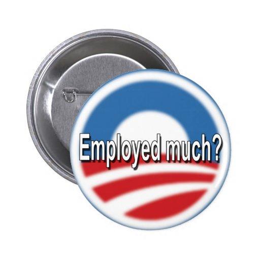 Employed Much? Pin