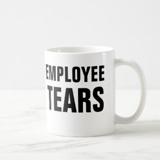 Employee Tears Coffee Mug