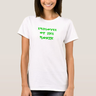 EMPLOYEEOF THEMONTH T-Shirt