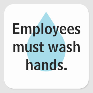 Employees must wash hands. Bathroom Sign Square Sticker