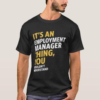 Employment Manager T-Shirt