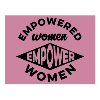 Empowered Women Empower Women Postcard