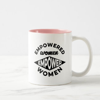 Empowered Women Empower Women Two-Tone Coffee Mug