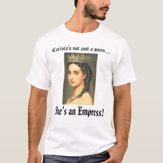Empress Carlota, Empress Carlota - Customized T-Shirt