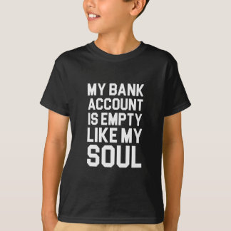 Empty Bank Account T-Shirt
