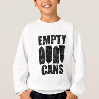 Empty Cans Sweatshirt