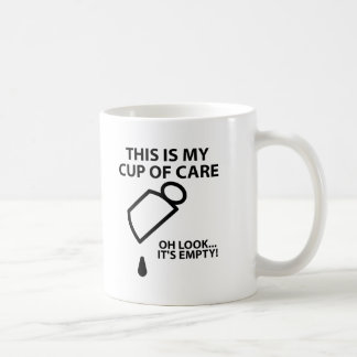 Empty Cup of Care Funny Mug