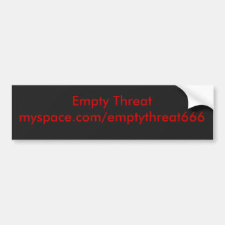 Empty Threat bumper sticker