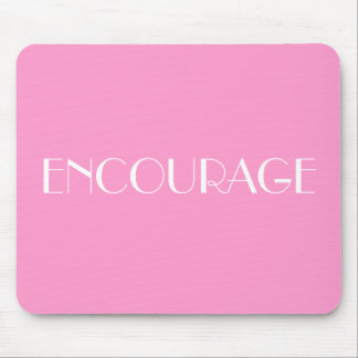 ENCOURAGE MOUSE PAD