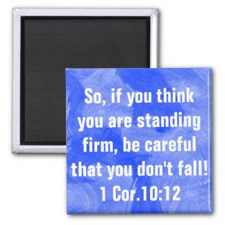 Encouragement bible verse 1 Corinthians 10:12 Square Magnet