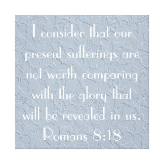 Encouragement bible verse Romans 8:18 Canvas Print