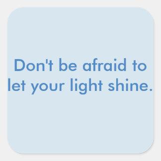 Encouragement Line- Light Shine Square Sticker