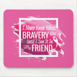 Encouragement words for a brave friend with cancer mouse pad