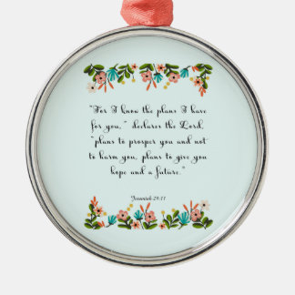 Encouraging Bible Verses Art - Jeremiah 29:11 Metal Ornament