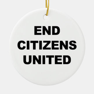 End Citizens United Ceramic Ornament