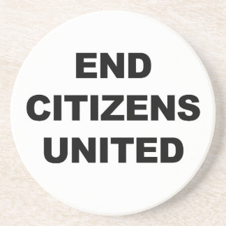 End Citizens United Coaster