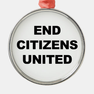 End Citizens United Metal Ornament