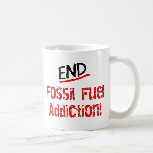 End Fossil Fuel Addiction-Oil Spill T-Shirts Coffee Mugs