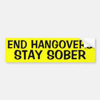 END HANGOVERS: STAY SOBER BUMPER STICKER