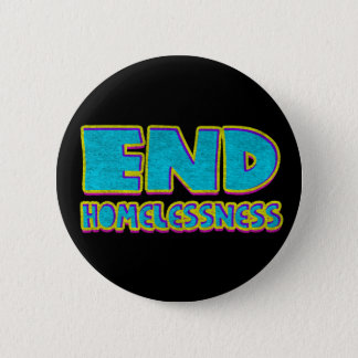 End homelessness 6 cm round badge