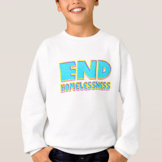 End homelessness sweatshirt