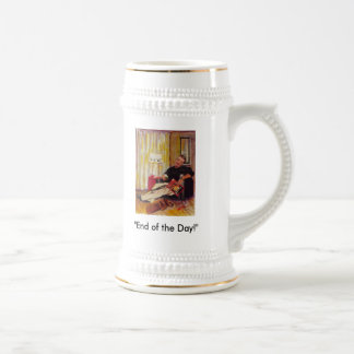 """""""End of the Day!"""" Mugs"""