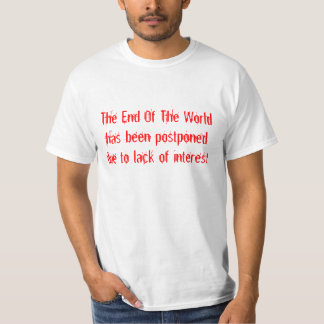 End of the world postponed T-Shirt