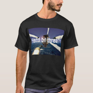 """""""!end of threaT"""" T-Shirt"""
