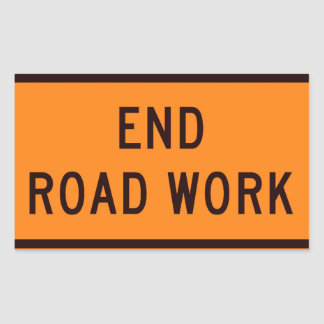 End Road Work Now! Rectangular Sticker