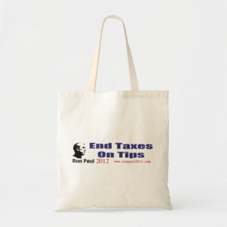 End Taxes On Tips Vote Ron Paul in 2012 Tote Bag